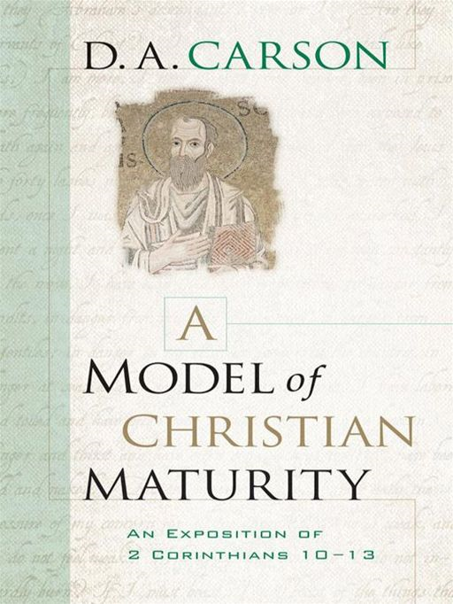 Model of Christian Maturity, A By: D. A. Carson