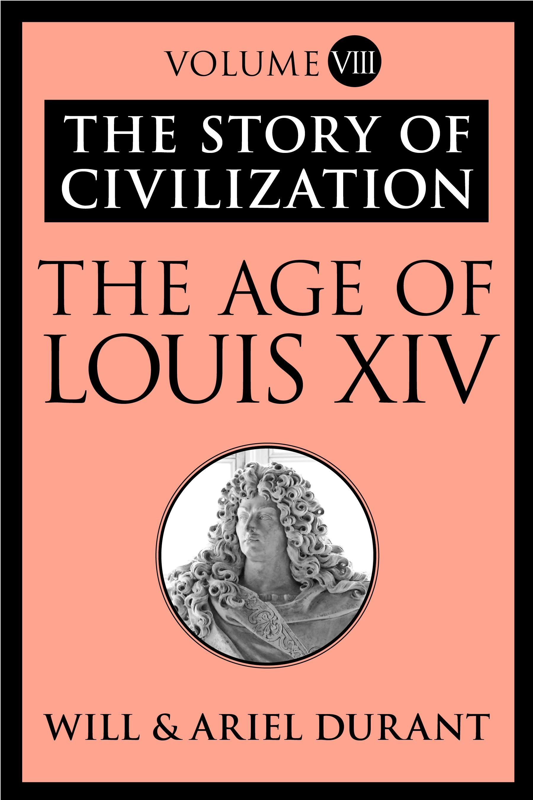 The Age of Louis XIV By: Ariel Durant,Will Durant