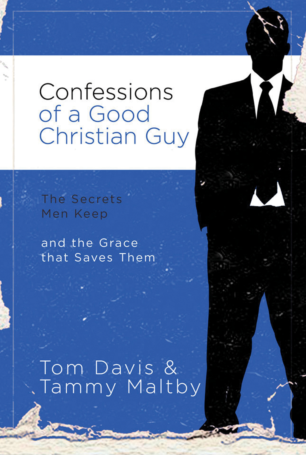 Confessions of a Good Christian Guy By: Tom Davis