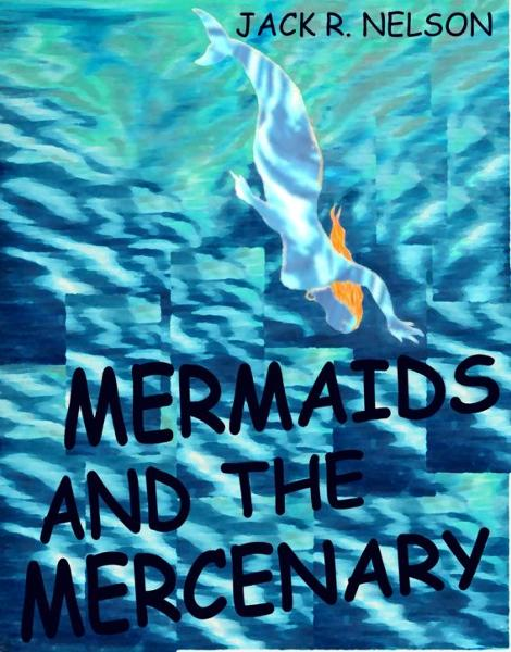 Mermaids and the Mercenary