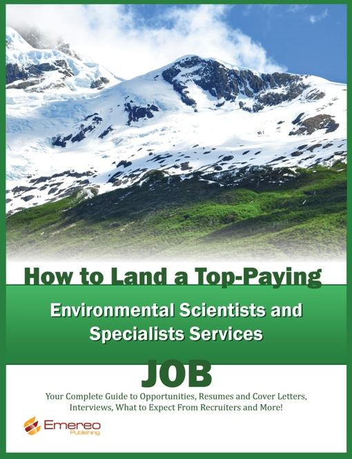 Brad Andrews - How to Land a Top-Paying Environmental Scientists and Specialists Services Job: Your Complete Guide to Opportunities, Resumes and Cover Letters, Inter