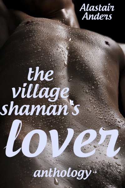 The Village Shaman's Lover (Gay Erotic Romance)