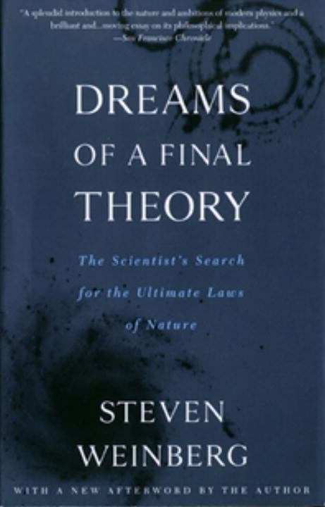 Dreams of a Final Theory By: Steven Weinberg