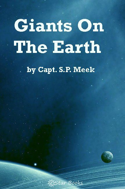 Giants on the Earth By: Capt. SP Meek