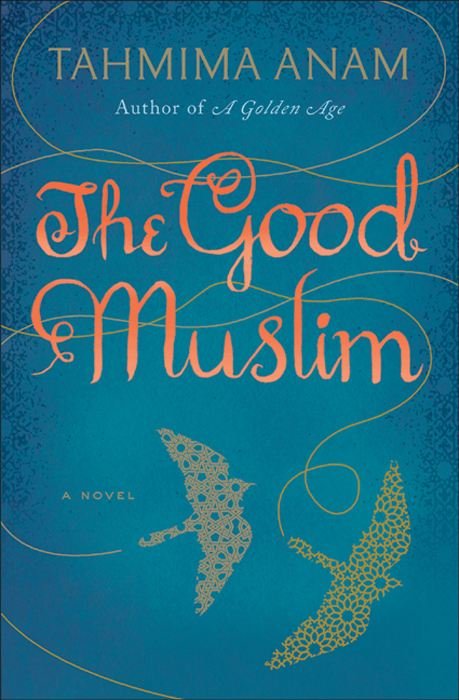 The Good Muslim By: Tahmima Anam