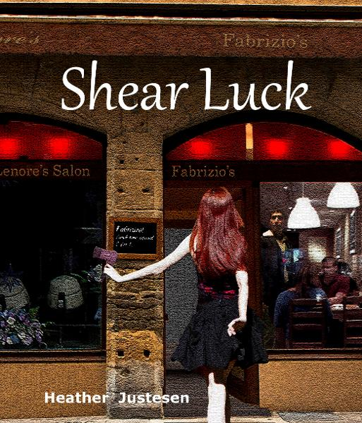 Shear Luck: a novella