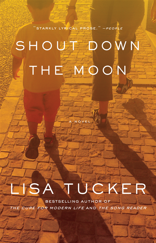 Shout Down the Moon By: Lisa Tucker