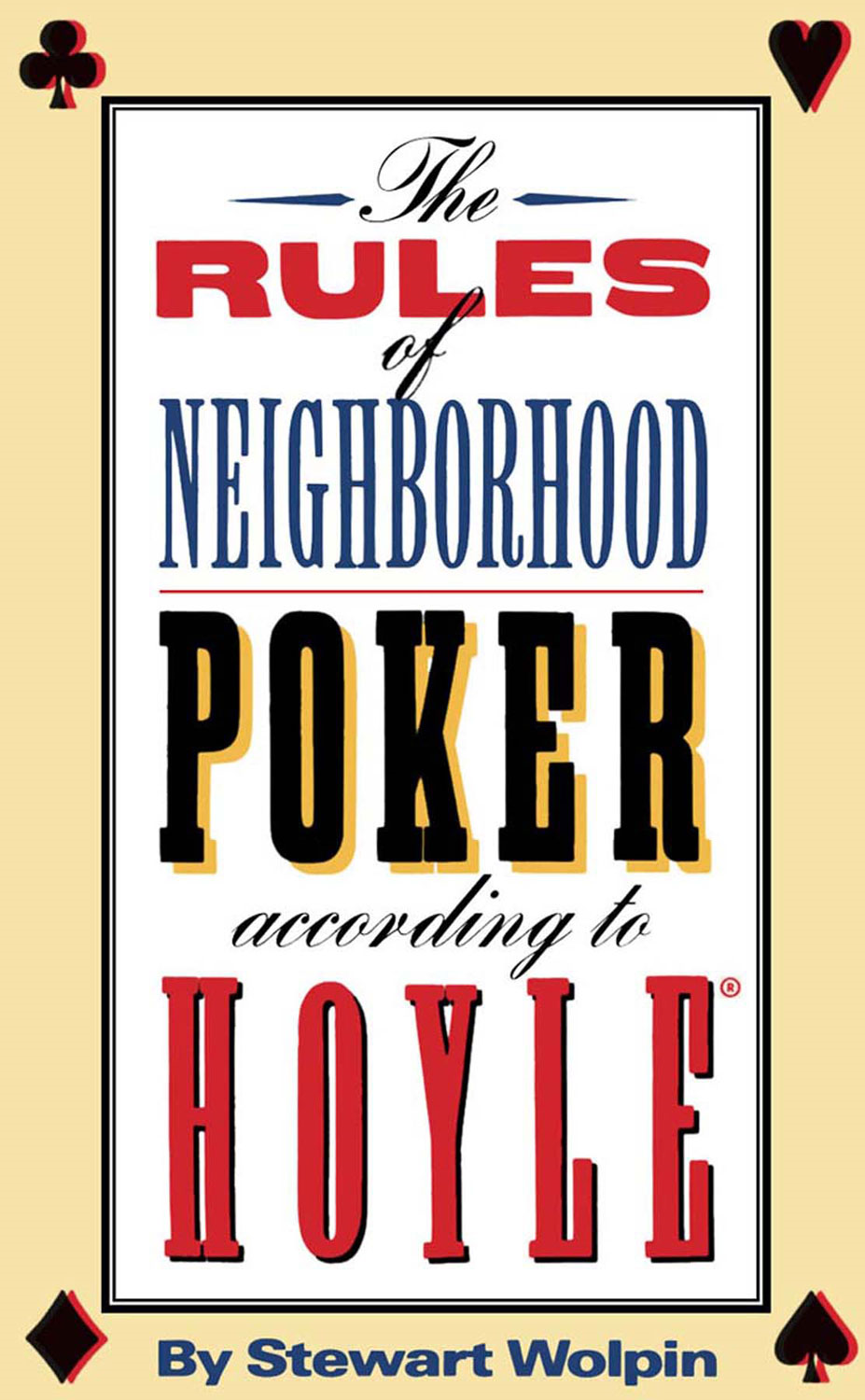 The Rules of Neighborhood Poker According to Hoyle By: Stewart Wolpin