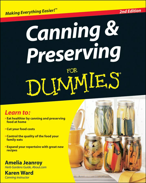 Canning and Preserving For Dummies By: Amelia Jeanroy,Karen Ward