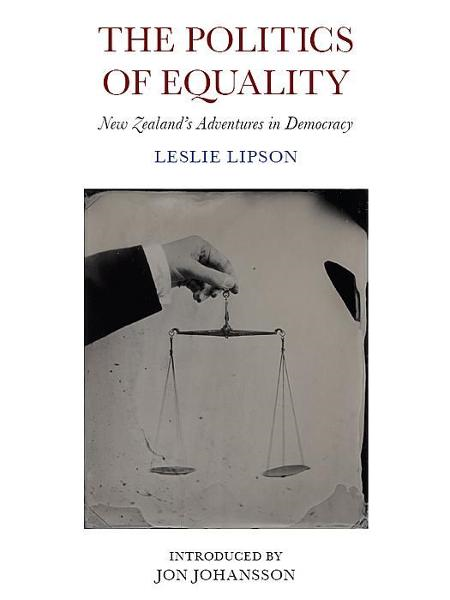 The Politics of Equality By: Leslie Lipson