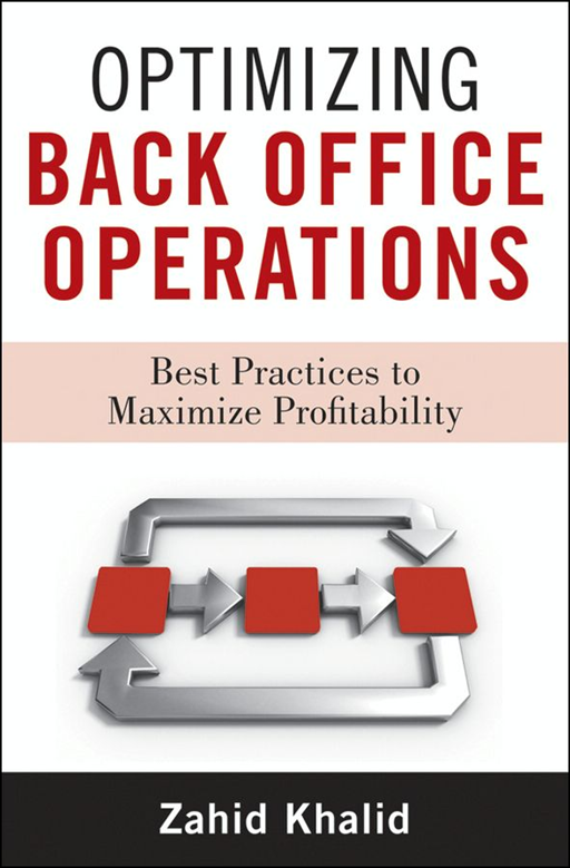 Optimizing Back Office Operations By: Zahid Khalid