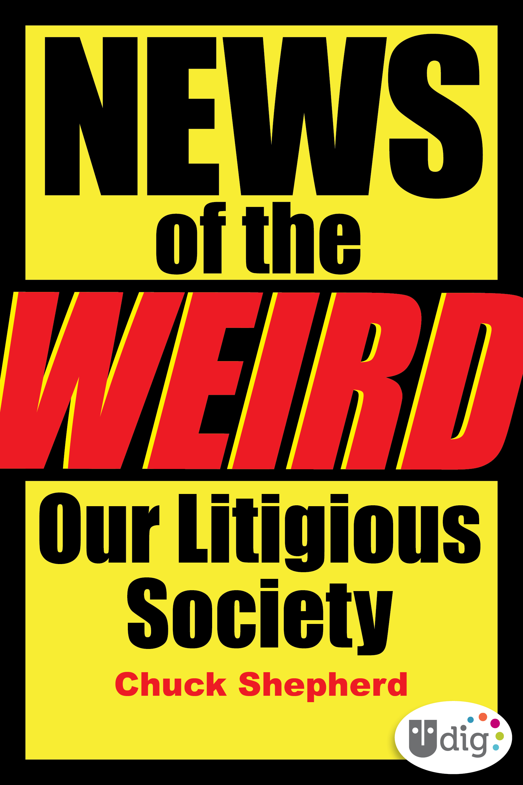 News of the Weird: Our Litigious Society By: Chuck Shepherd