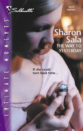 The Way to Yesterday By: Sharon Sala