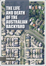 The Life and Death of the Australian Backyard