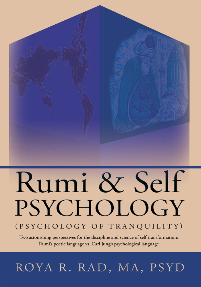 Rumi & Self Psychology (Psychology of Tranquility) By: Roya R. Rad