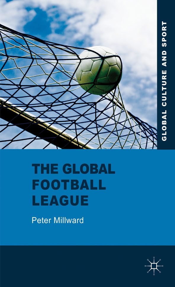 The Global Football League Transnational Networks,  Social Movements and Sport in the New Media Age