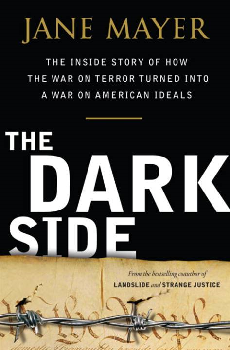 The Dark Side By: Jane Mayer