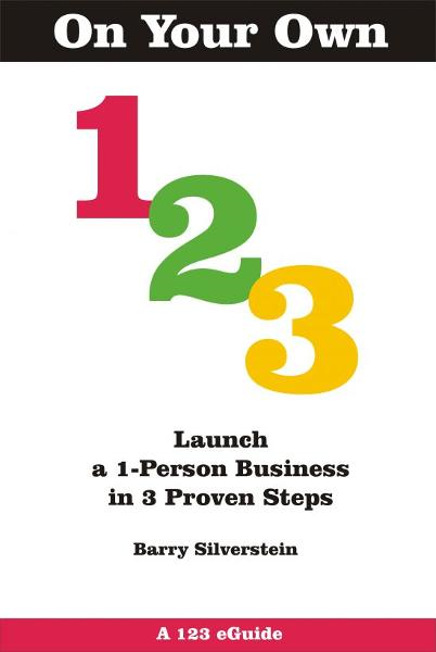 On Your Own 123: Launch a 1-Person Business in 3 Proven Steps