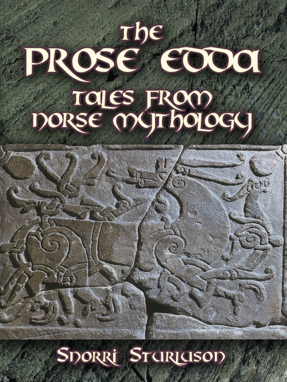 The Prose Edda: Tales from Norse Mythology By: Snorri Sturluson