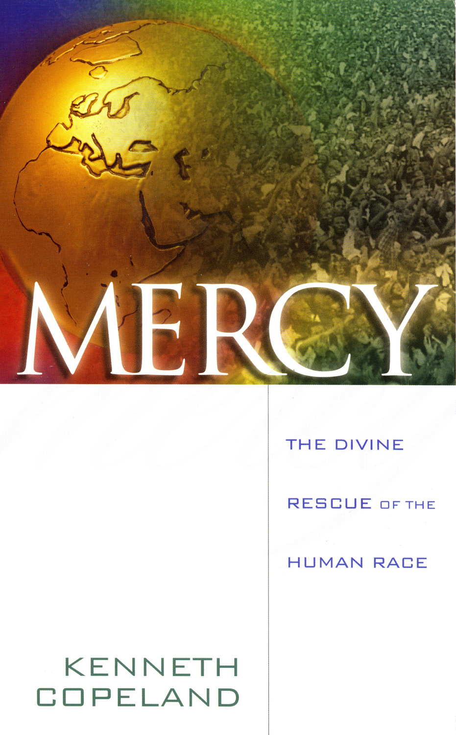Mercy By: Kenneth Copeland
