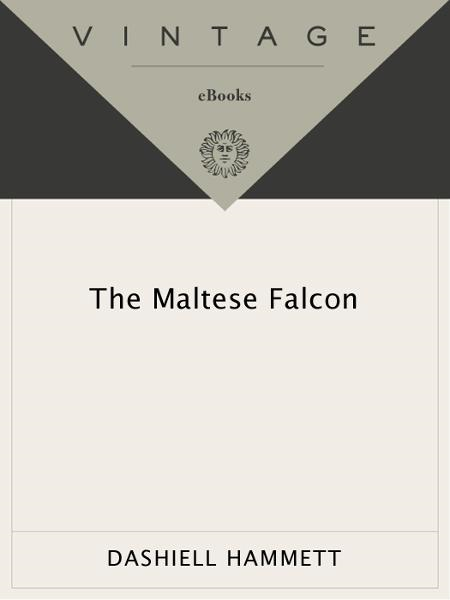 The Maltese Falcon By: Dashiell Hammett