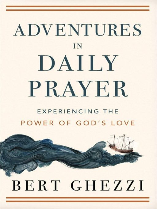 Adventures in Daily Prayer By: Bert Ghezzi