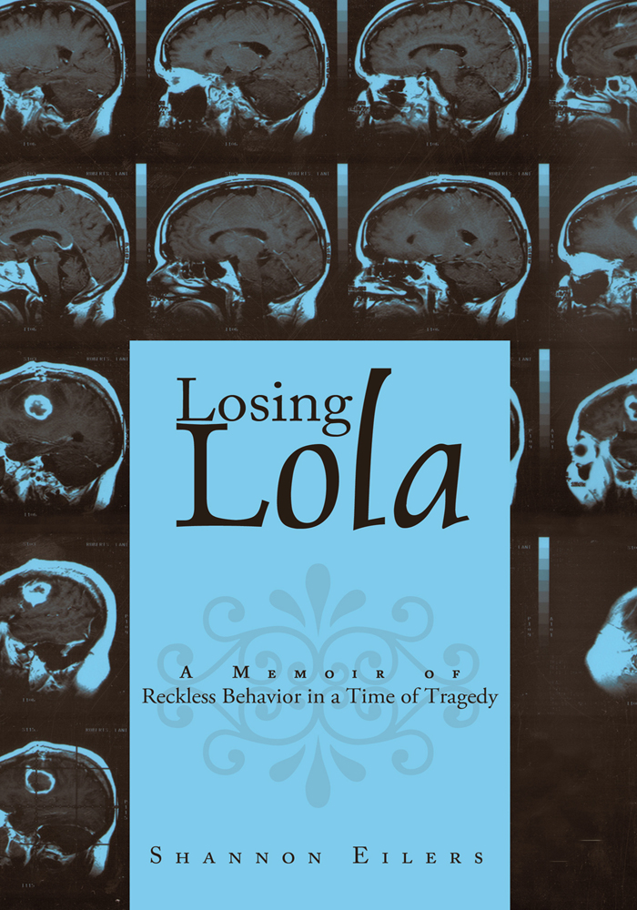 Losing Lola By: Shannon Eilers