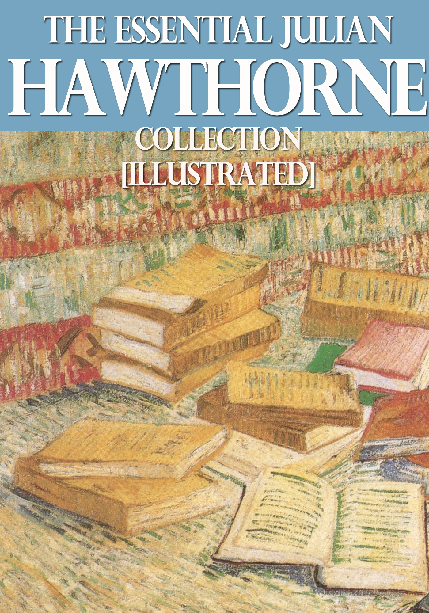 Essential Julian Hawthorne Collection (8 Books)