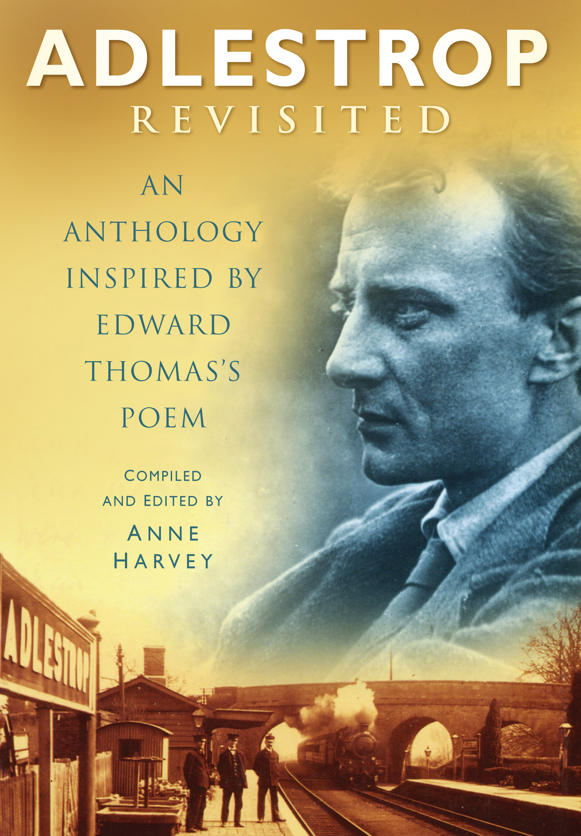 Adlestrop Revisited An Anthology Inspired by Edward Thomas's Poem