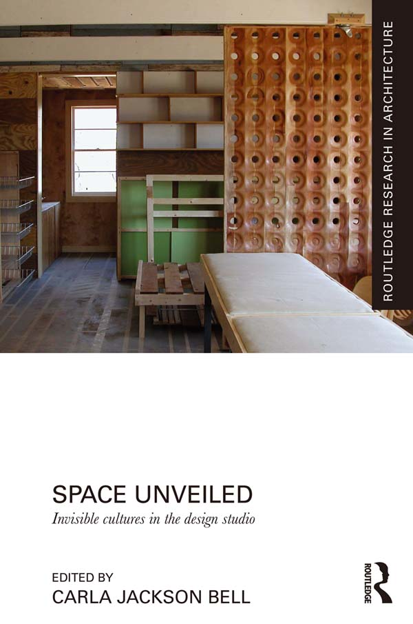 Space Unveiled Invisible Cultures in the Design Studio