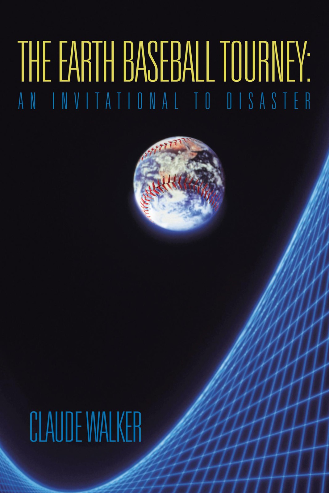 The Earth Baseball Tourney: An Invitational to Disaster