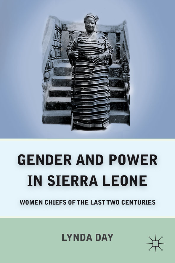 Gender and Power in Sierra Leone Women Chiefs of the Last Two Centuries