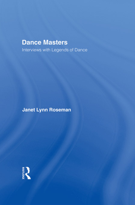 Dance Masters Interviews with Legends of Dance