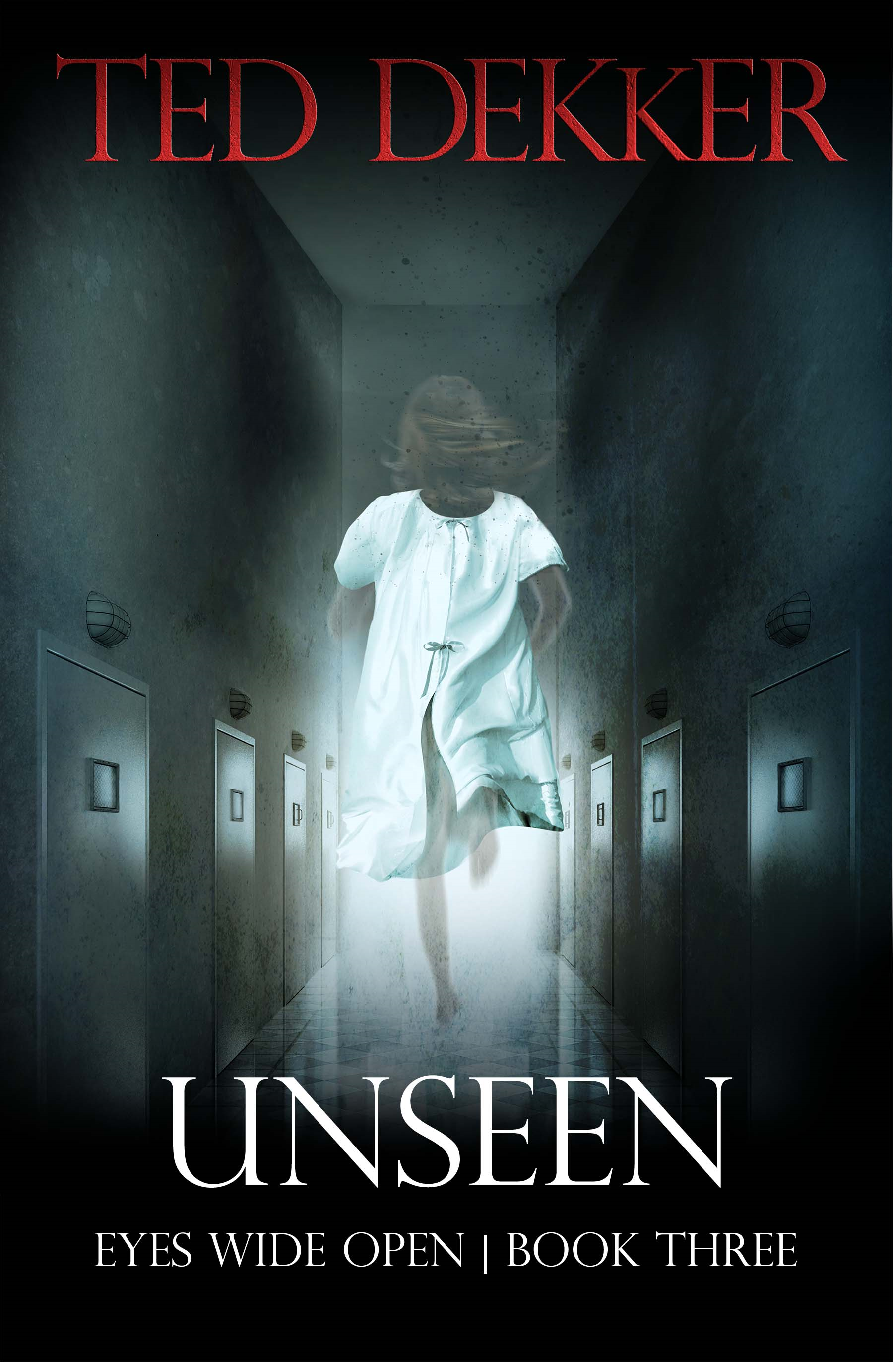 Unseen (Eyes Wide Open, Book 3) By: Ted Dekker