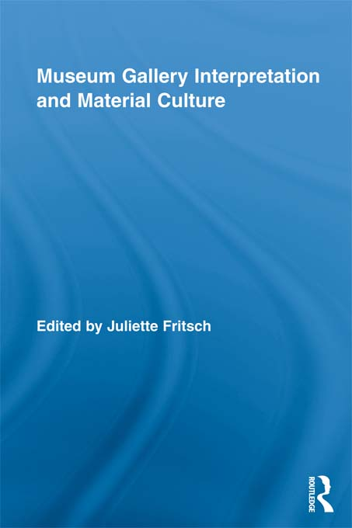 Museum Gallery Interpretation and Material Culture