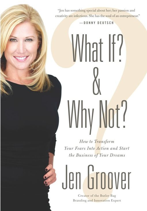 What If? and Why Not? By: Jen Groover