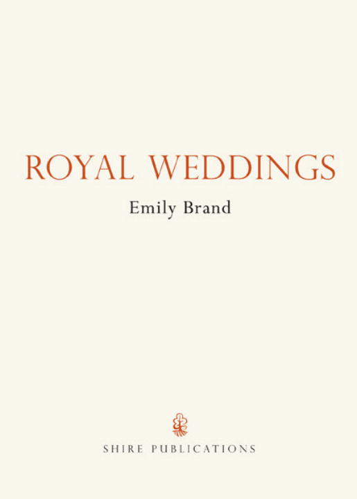 Royal Weddings By: Emily Brand,Donato Spedaliere,Johnny Shumate,Mariusz Kozik