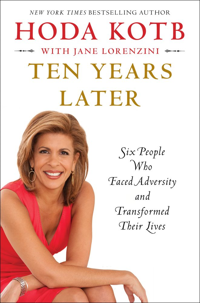 Ten Years Later By: Hoda Kotb