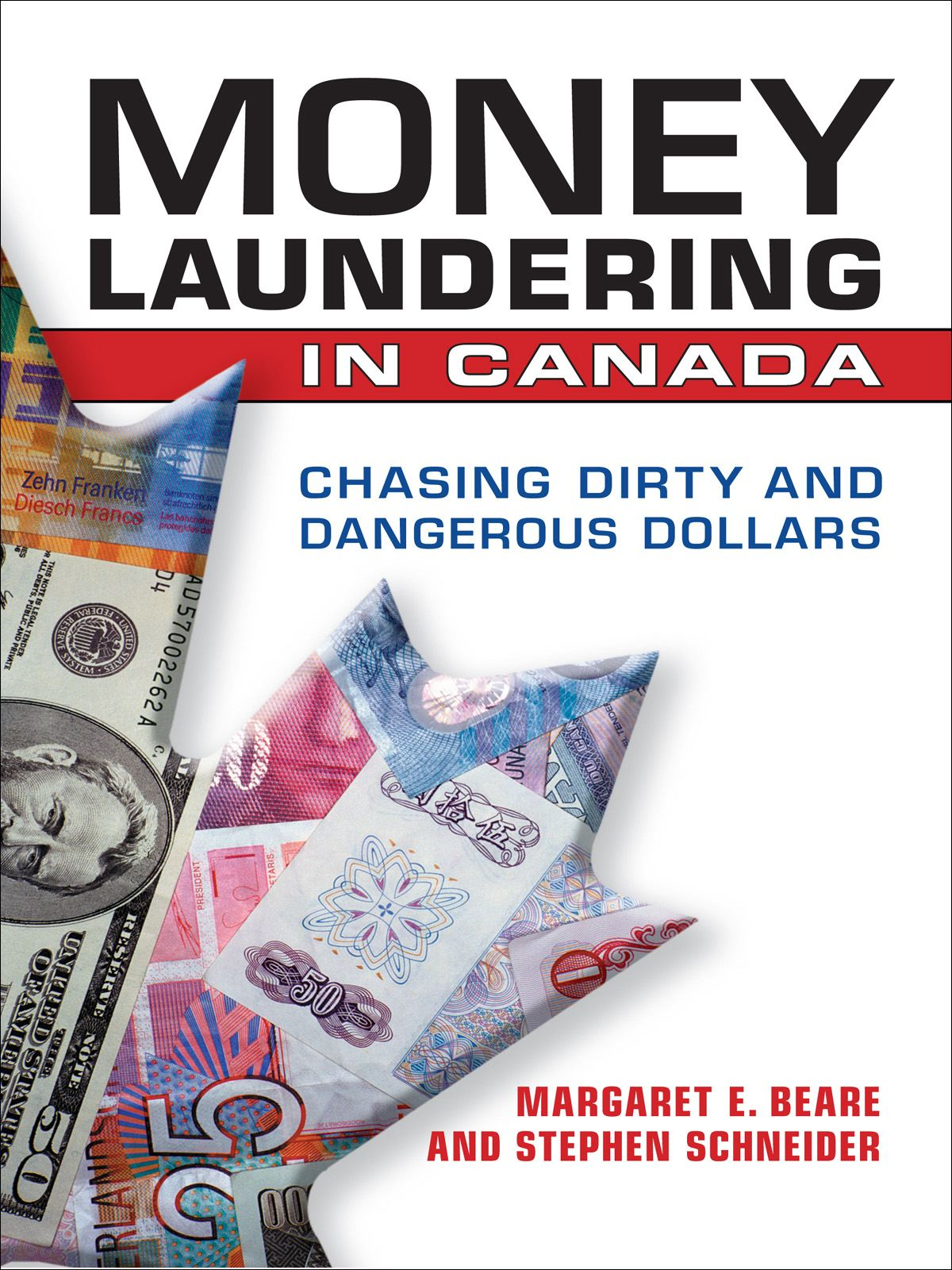 Money Laundering in Canada By: Margaret E. Beare