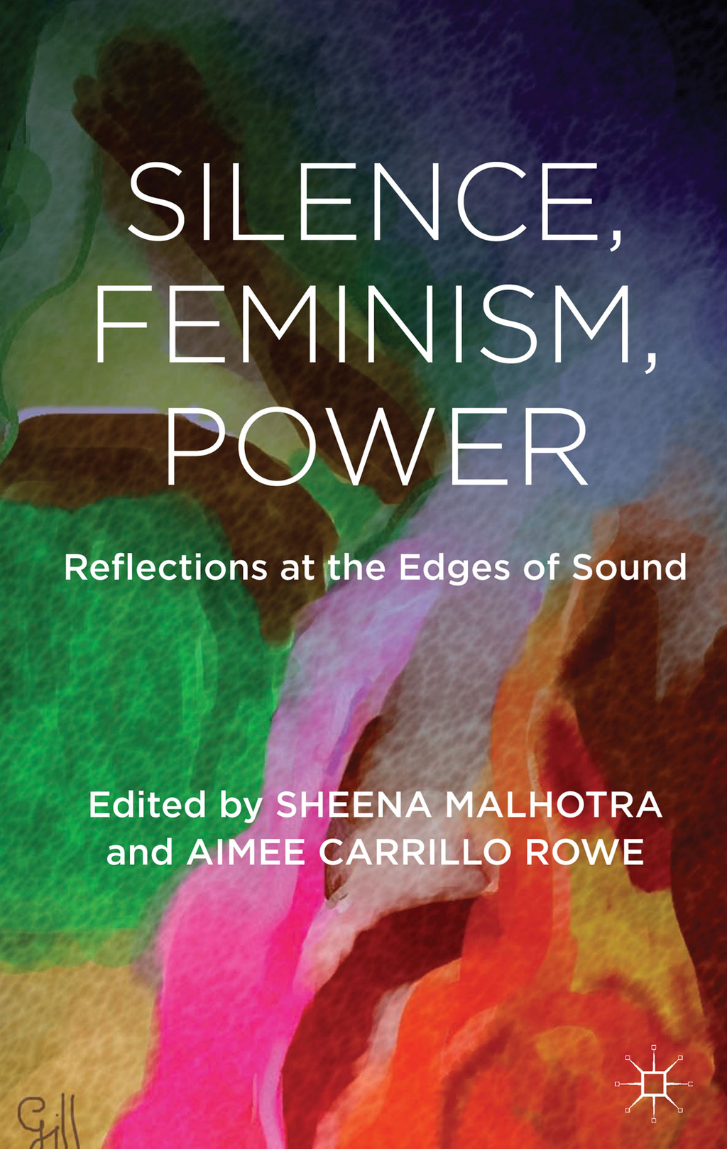 Silence,  Feminism,  Power Reflections at the Edges of Sound