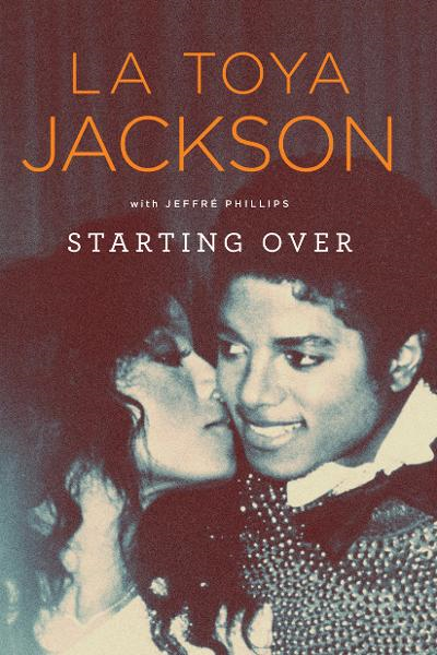 Starting Over By: Jeffré Phillips,La Toya Jackson