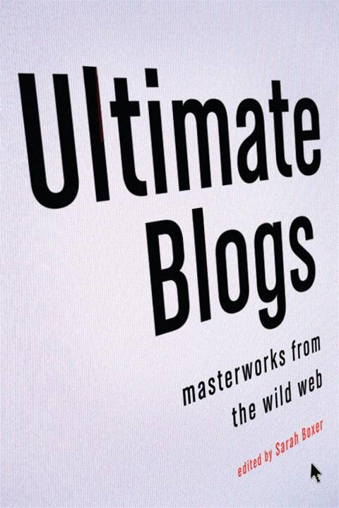 Ultimate Blogs By: Sarah Boxer