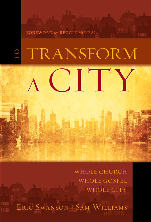 To Transform a City By: Eric   Swanson,Sam   Williams