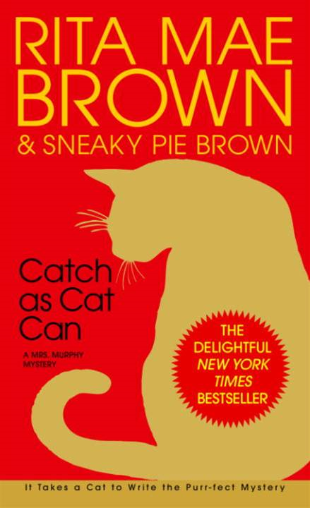 Catch as Cat Can By: Rita Mae Brown