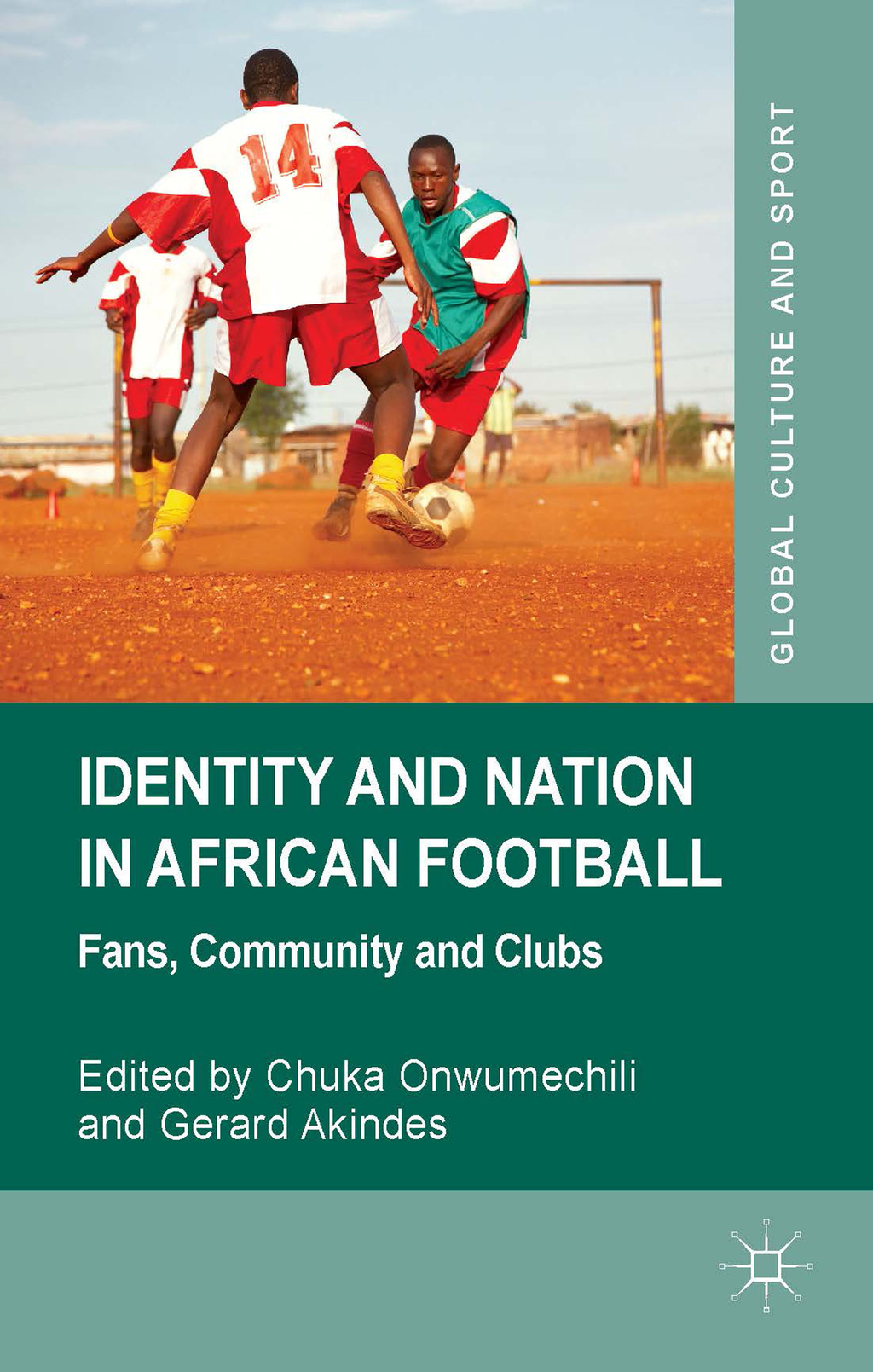 Identity and Nation in African Football Fans,  Community and Clubs
