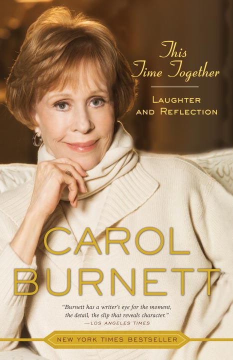 This Time Together By: Carol Burnett