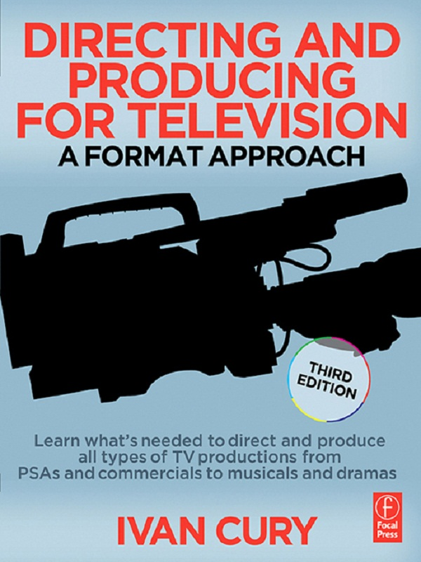 Directing and Producing for Television A Format Approach