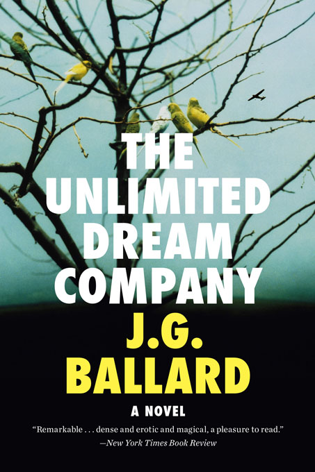 The Unlimited Dream Company: A Novel By: J. G. Ballard