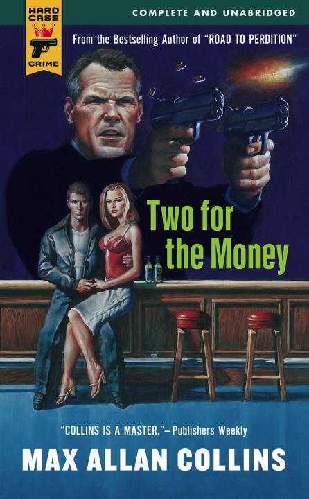 Two for the Money By: Max Allan Collins