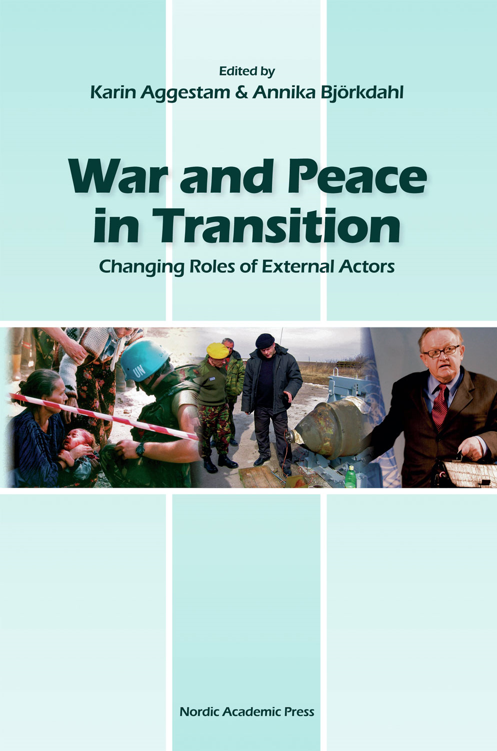 War and Peace in Transition: Changing Roles of External Actors